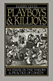 Playboys and Killjoys: An Essay on the Theory and Practice of Comedy (0195048776) by Levin, Harry