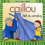 echange, troc Roger Harvey, Caroline Maria - Caillou fait du camping : Livre avec rabats