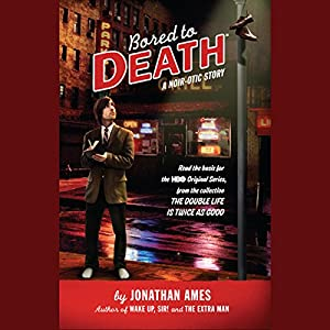 Bored to Death Audiobook