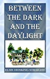 img - for Between the Dark and the Daylight book / textbook / text book