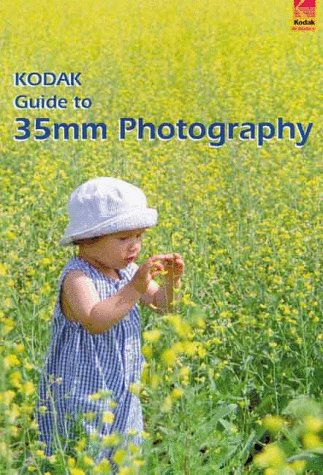 Kodak Guide to 35mm Photography: Techniques for Better Pictures