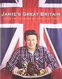 Jamie's Great Britain by Oliver, Jamie (2011) Hardcover