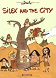 Silex and the city, Tome 1 :