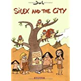 Silex and the city, Tome 1 :par jul