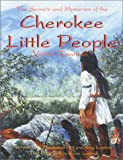 Lynn Lossiah The Secrets and Mysteries of the Cherokee Little People