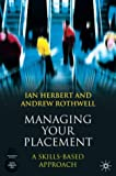 img - for Managing Your Placement: A Skills Based Approach book / textbook / text book