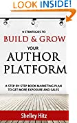 #10: 9 Strategies to BUILD and GROW Your Author Platform: A Step-by-Step Book Marketing Plan to Get More Exposure and Sales