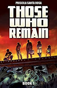 (FREE on 3/7) Those Who Remain: A Zombie Novel by Priscila Santa Rosa - http://eBooksHabit.com
