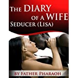 Lisa Wants Passion (The Diary Of A Wife Seducer)