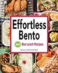Effortless Bento: 300 Japanese Box Lu...