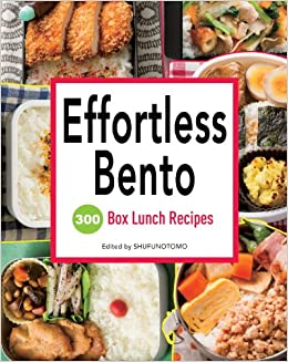 effortless bento 300 japanese box lunch recipes shufu no tomo 9781939130372 books. Black Bedroom Furniture Sets. Home Design Ideas