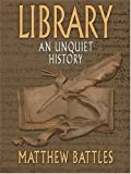 Image of Library: An Unquiet History