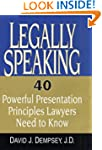 Legally Speaking: 40 Powerful Present...