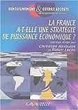 echange, troc  - La France a-t-elle une stratégie de puissance économique ?