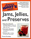 The Complete Idiot's Guide to Jams, Jellies & Preserves