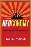 Neoconomy: George Bush's Revolutionary Gamble with America's Future