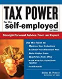 Tax Power for the Self-Employed, 2E: Straightforward Advice from an Expert