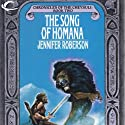 The Song of Homana: Chronicles of the Cheysuli, Book 2 (       UNABRIDGED) by Jennifer Roberson Narrated by Bronson Pinchot