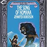 The Song of Homana: Chronicles of the Cheysuli, Book 2 | Jennifer Roberson