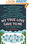 My True Love Gave to Me: Twelve Holid...