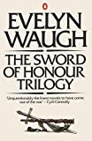 Evelyn Waugh The Sword of Honour Trilogy: Men at Arms; Officers And Gentlemen; Unconditional Surrender