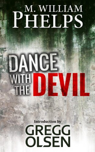 "M. William Phelps - DANCE WITH THE DEVIL (Behind the Scenes of Investigation Discovery's ""Dark Minds"") (English Edition)"
