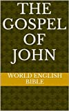 img - for The Gospel of John (World English Bible) book / textbook / text book
