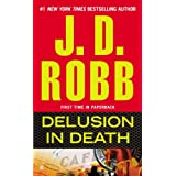 Delusion in Death (In Death, Book 35) ~ J.D. Robb