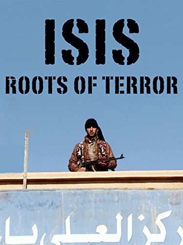 ISIS: Roots of Terror