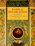 Form & Decoration - Innovation in the Decorative Arts 1470 - 1870