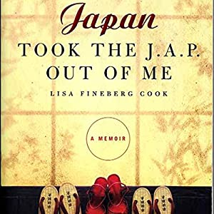 Japan Took the Jap Out of Me Audiobook