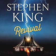 Revival (       UNABRIDGED) by Stephen King Narrated by David Morse