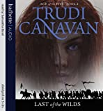 Trudi Canavan Last Of The Wilds: Book 2 of the Age of the Five