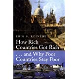 How Rich Countries Got Rich and Why Poor Countries Stay Poorby Erik S. Reinert