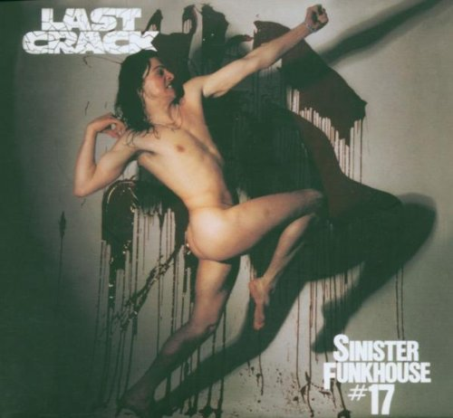 Original album cover of Sinister Funkhouse #17 by Last Crack