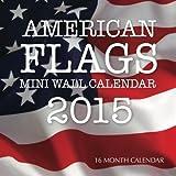 img - for American Flags Mini Wall Calendar 2015: 16 Month Calendar book / textbook / text book