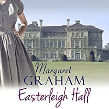 Easterleigh Hall (       UNABRIDGED) by Margaret Graham Narrated by Katy Sobey