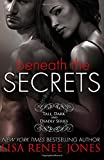 img - for Beneath The Secrets (Tall, Dark, and Deadly) (Volume 3) book / textbook / text book