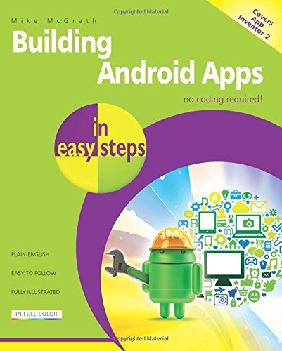 Building Android Apps in easy steps: Covers App Inventor 2 (Android Apps With App Inventor compare prices)