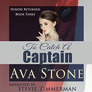 To Catch a Captain: Heroes Returned, Book 3 | [Ava Stone]