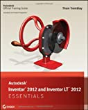 img - for Autodesk Inventor 2012 and Inventor LT 2012 Essentials [Paperback] [2011] (Author) Thom Tremblay book / textbook / text book