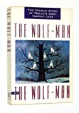 The Wolf-Man: With the Case of the Wolf-Man and a Supplement/Double Story of Freuds Most Famous Case