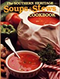 img - for The Southern Heritage Soups and Stews Cookbook book / textbook / text book