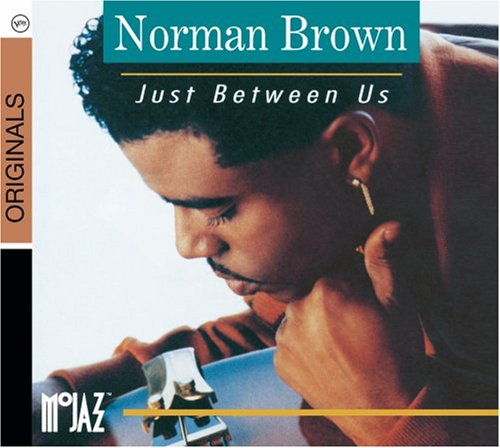 Norman Brown - Just Between Us - Zortam Music
