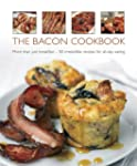 The Bacon Cookbook: More Than Just Br...