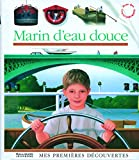 Mes Premieres Decouvertes: Marin D'Eau Douce (French Edition) (2070572005) by Pierre-Marie Valat