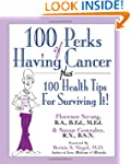 100 Perks of Having Cancer: Plus 100...