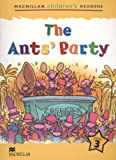 MCHR 3 The Ants' Party (int): Level 3 (Macmillan Children's Readers (International))