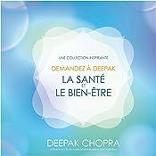 La santé et le bien-être : Une collection inspirante (Demandez à Deepak) | Deepak Chopra