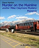 img - for Murder on the Mainline: another Mike Claymore Mystery: Florence book / textbook / text book